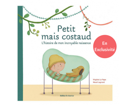 Petit Mais Costaud L Album Illustre Pour Les Enfants Prematures